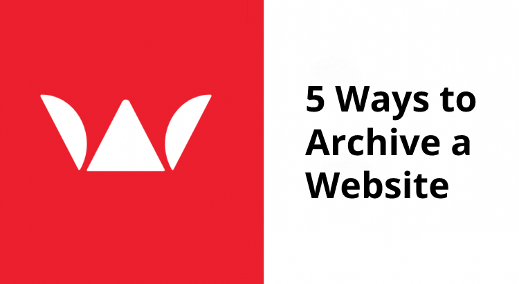 5 Ways to Archive a Website