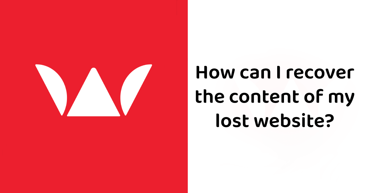 Recover the content of my lost website