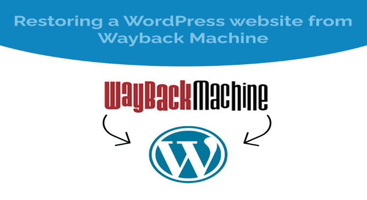 Restoring a WordPress website from Wayback Machine
